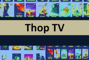 Thop TV 2021 : Latest APK 2021 | Piracy Ban ? Provides Free Series Online