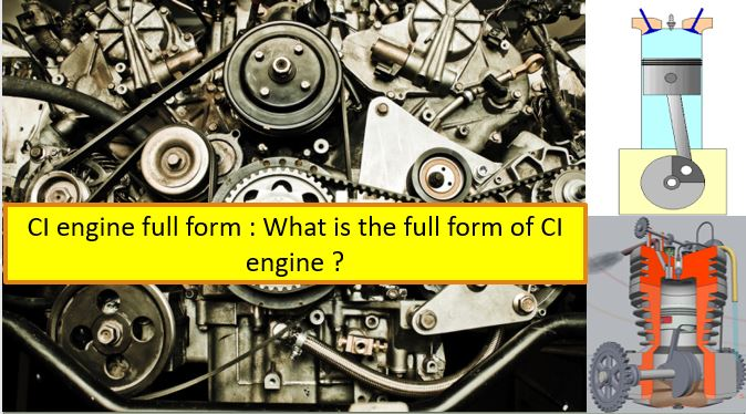 CI engine full form , What is the full form of CI engine