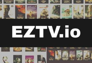 EZTV Torrent 2021 – Proxy list, Alternatives, Mirror For Movie Download