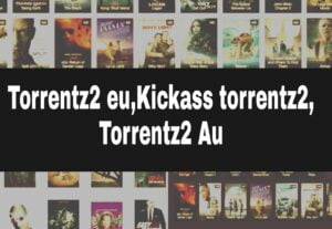 Torrentz2 eu,Kickass torrentz2, Torrentz2 Au original 2021 – Search Engine Piracy Site for Movie Download