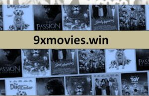 9xmovies.win 2021 – Watch Latest Tamil Movies Collection Download from 9xmovies win