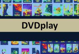 DVDplay 2021 : 30 Best Alternatives To DVDPlay For Movie Download